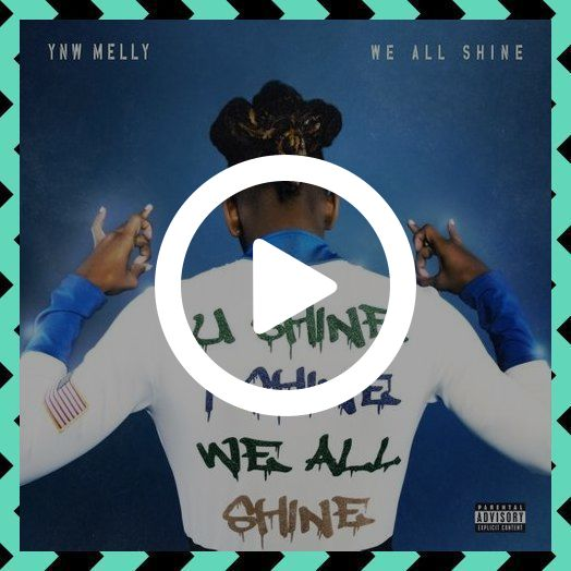 Ynw Melly We All Shine Songs